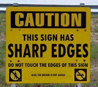 caution sign has sharp edges funny photo