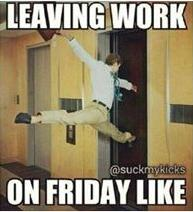 leaving work on friday funny photo