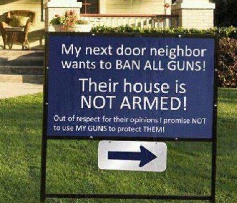 neighbor wants to ban guns funny or truth photo