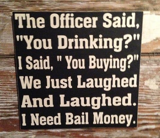 officer daid you drinking funny photo