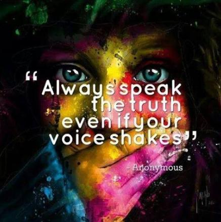 always speak truth even if voice shakes cool or truth photo