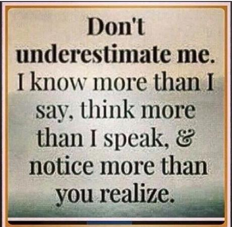 dont underestimate me i know more than I say truth or cool photo
