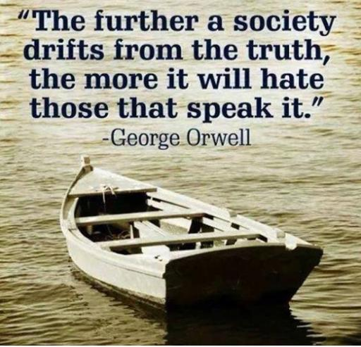 the further a society drifts from teh truth quote photo
