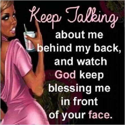 Keep talking behind my back funny photo